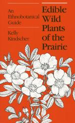 Edible Wild Plants of the Prairie