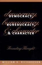 Democracy, Bureaucracy, and Character