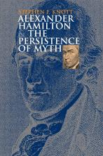 Alexander Hamilton and the Persistence of Myth