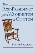 The Post-Presidency from Washington to Clinton