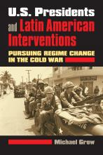 U.S. Presidents and Latin American Interventions