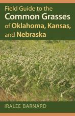 Field Guide to the Common Grasses of Oklahoma, Kansas, and Nebraska