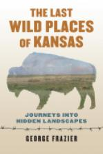 The Last Wild Places of Kansas