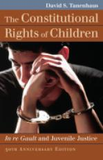 The Constitutional Rights of Children 50th Anniversary Edition