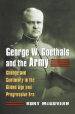George W. Goethals and the Army