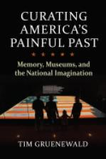 Curating America's Painful Past