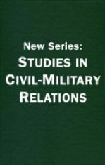New Series: Studies in Civil-Military Relations