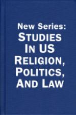 New Series: Studies in US Religion, Politics, and Law