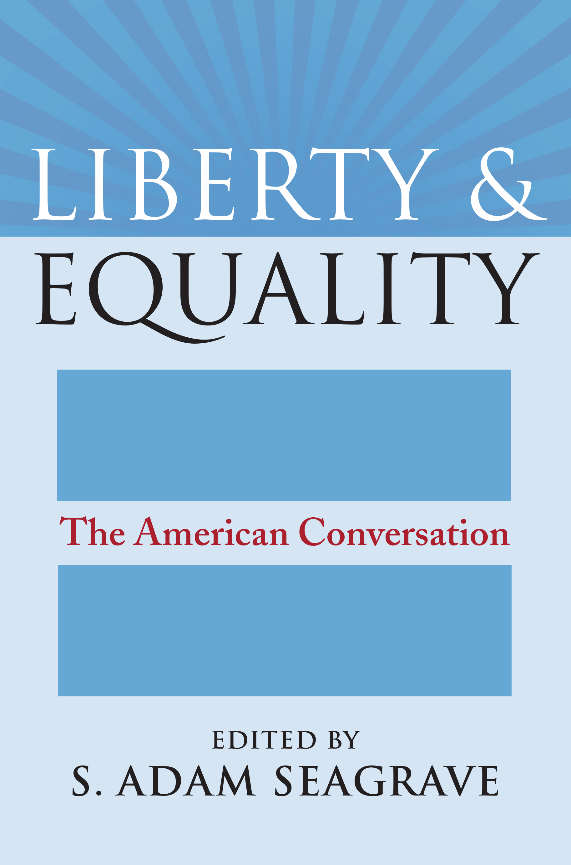 liberty and equality in political theory 4aanb006 political philosophy i syllabus concepts: the state, democracy, liberty, justice, and equality under which conditions, if any, should we submit.