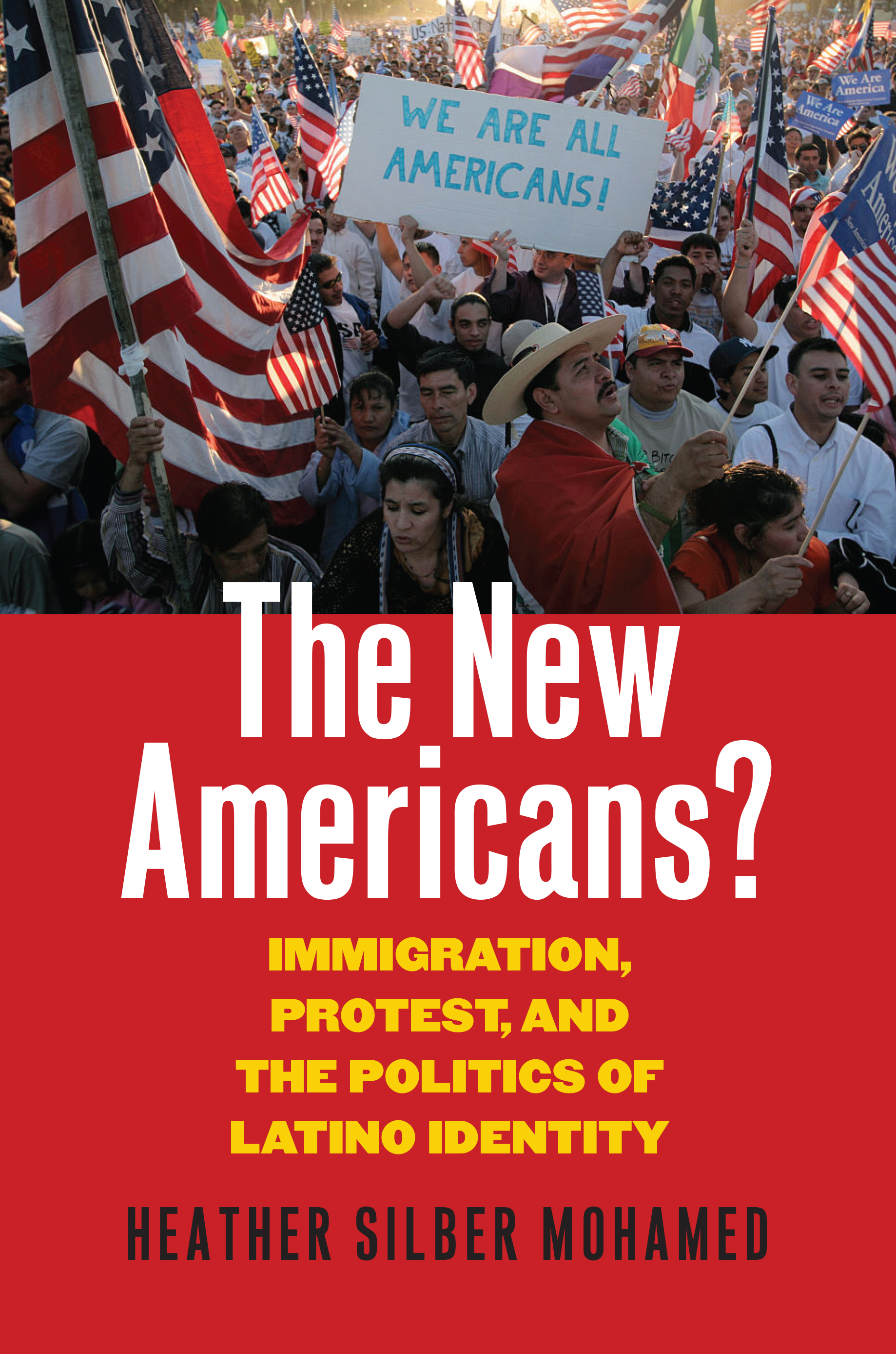 The New Americans? Immigration, Protest, and the Politics of Latino Identity