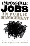 Impossible Jobs in Public Management