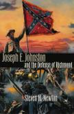 Joseph E. Johnston and the Defense of Richmond