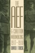 The AEF and Coalition Warmaking, 1917-1918