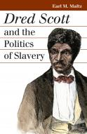 Dred Scott and the Politics of Slavery