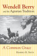 Wendell Berry and the Agrarian Tradition