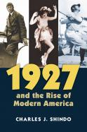 1927 and the Rise of Modern America