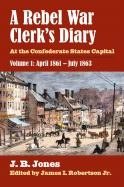 A Rebel War Clerk's Diary, Volume 1