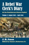 A Rebel War Clerk's Diary, Volume 2