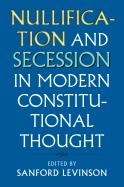 Nullification and Secession in Modern Constitutional Thought