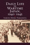 Daily Life in Wartime Japan, 1940-1945
