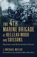 The 4th Marine Brigade at Belleau Wood and Soissons