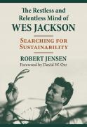 The Restless and Relentless Mind of Wes Jackson