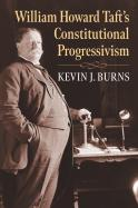 William Howard Taft's Constitutional Progressivism